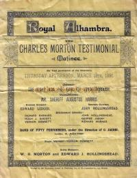 A Testimonial Matinee for Charles Morton at the Alhambra Theatre in March 1891 with Arthur Lloyd and all the big Music Hall Names of the day on the Bill - Click to see entire programme enlarged.