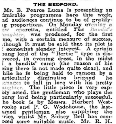 A Review of P.G. Wodehouse's first play 'The Bandit's Daughter' performed at the Bedford Theatre, Camden Town in November 1907 - From The Stage, 14th November 1907 - Kindly sent in by John Dawson.