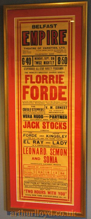 An undated but probably early twentieth century Poster for a Variety Show at the Empire Theatre, Belfast with Florrie Forde topping the Bill - Courtesy Mark Whitley who photographed the poster in situ at the Ragged Cot public house near Minchinhampton.