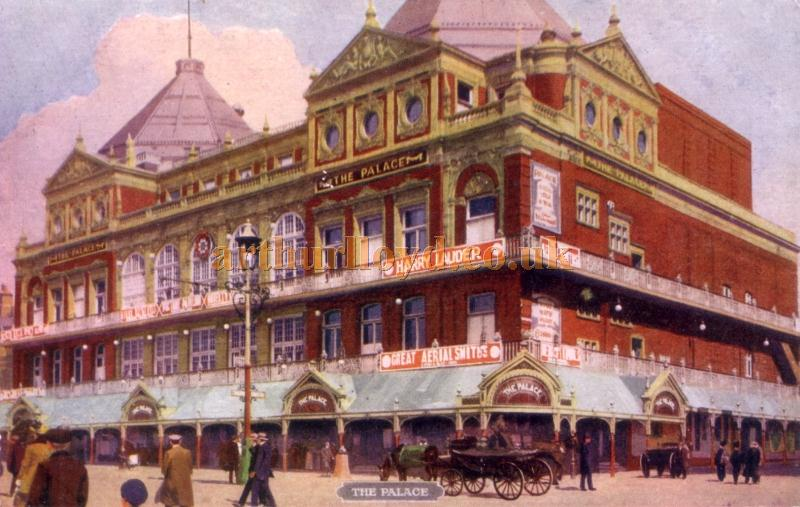 An early postcard depicting the Palace Complex, Blackpool with Harry Lauder on the Bill at the Palace Theatre