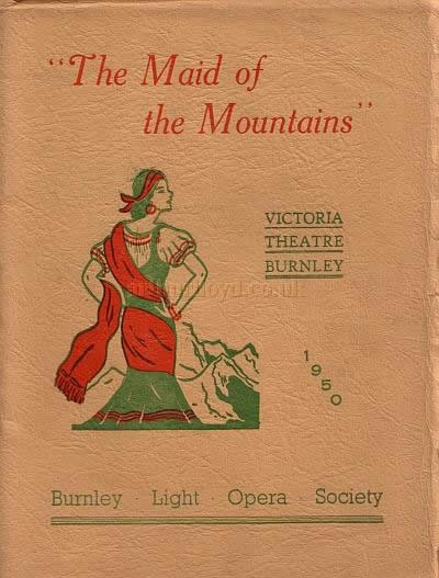 A programme for 'The Maid of the Mountains' by the Burnley Light Opera Society at the Victoria Theatre, Burnley for the week beginning Monday, November the 6th 1950.