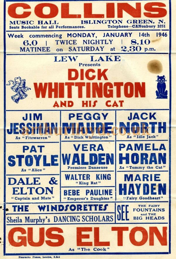 A Poster for Lew Lake's production of 'Dick Whittington and His Cat' at Collins Music Hall for the week of the 14th of January 1946 - Courtesy Elton Maryon whose Grandfather, Gus Elton, is featured on the Bill.