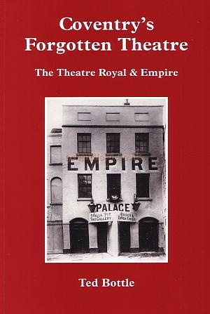 Ted Bottle's fascinating book on the history of Coventry's Forgotten Theatre - Click to buy this book at Amazon.co.uk