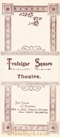 A programme for 'A Husband in Clover' and Mam'Zelle Nitouche' at the Trafalgar Square Theatre for the 7th of September 1893, a year after the Theatre first opened - Click to see the whole programme.