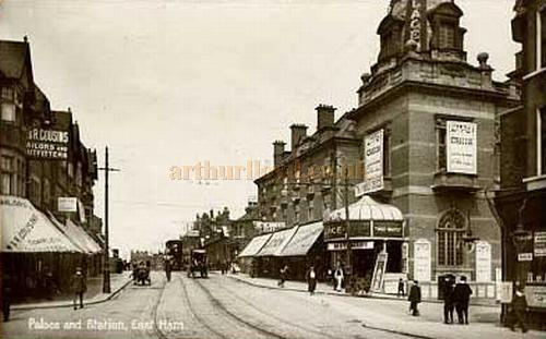 The East Ham Palace Theatre and Station - From a Postcard.