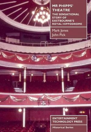 Mr Phipps' Theatre' a book by Mark Jones and John Pick - Click to buy the book at Amazon.co.uk.