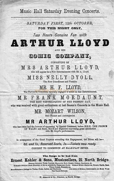 A Bill Advertising Arthur Lloyd, his father Horatio Lloyd, Arthur's wife Katty King, and Nelly Dyoll, AKA Ellinor Lloyd, Arthur's sister, performing together at the Music Hall, Edinburgh on the 12th of October 1872, with Arthur's 'Two Hours Genuine Fun' Concert Party - Courtesy Peter Charlton