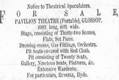 Notice to Theatrical Speculators - For Sale - Pavilion Theatre (Portable), Glossop - From the Glossop Chronicle - Courtesy Trefor Thomas.