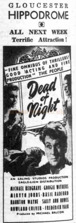 An Advertisement for the film 'Dead of Night' showing at the Gloucester Hippodrome in 1945 - From the Gloucester Citizen, 16th November 1945.