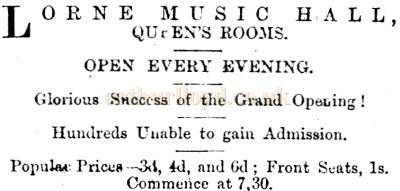 A Newspaper advertisement for the Lorne Music Hall opening by James Moss in June 1872 - Courtesy Graeme Smith.