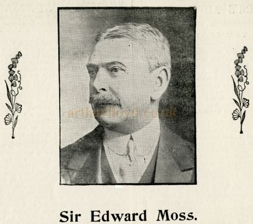Sir Edward Moss in 1911 - Courtesy Graeme Smith.