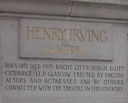 The Inscription on the memorial Statue of Henry Irving reads: HENRY IRVING. ACTOR. Born 1838. Died 1905 Knight Litt D Dublin D Litt Cambridge LLD Glasgow Erected by English Actors and Actresses and by others connected with the theatre in this country - Photo M.L. November 2009