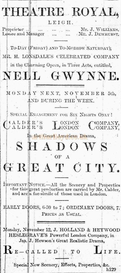 An 1888 Bill advertising 'Nell Gwynne' and 'Shadows of a Great City' at the Theatre Royal, Leigh - With kind permission Wigan Archive Services.