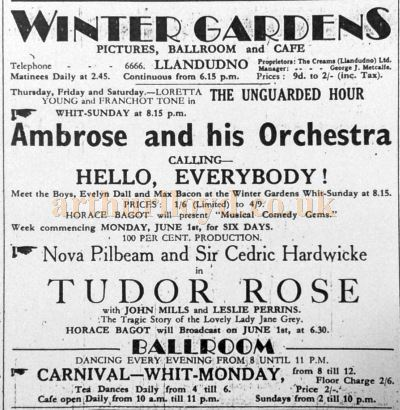An early advertisement for the Llandudno Winter Gardens Theatre mentioning Ambrose and his Orchestra, Nova Pilbeam and Sir Cedric Hardwicke, John Mills and Leslie Perrins - With kind Permission Llandudno Library.