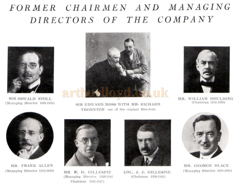 Former Chairmen and Managing Directors of the Company; Sir Oswald Stoll, Sir Edward Moss and Richard Thornton, William Houlding, Frank Allen, R. H. Gillespie, Col. J. J. Gillespie, and George Black.