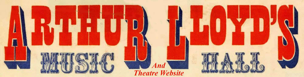 Arthur Lloyd's Music hall and Theatre Website