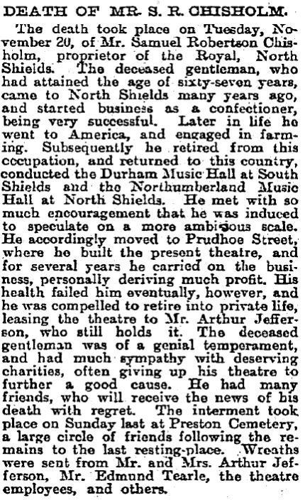 An Obituary for Samuel Robertson Chisholm, proprietor of the Theatre Royal, North Sheilds from 1879 to 1894 - From the Stage Newspaper, November 29th, 1900.