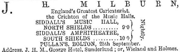 A cutting from the ERA of the 17th of September 1876 advertising J. H. Milburn (England's Greatest Caricaturist) at Siddal's Music Hall, North Shields amongst others.