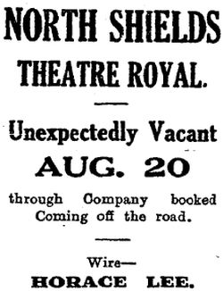 An advertisement in the Stage Newspaper of the 9th of August 1928 announces that the Theatre Royal, North Shields was 'Unexpectedly Vacant'.