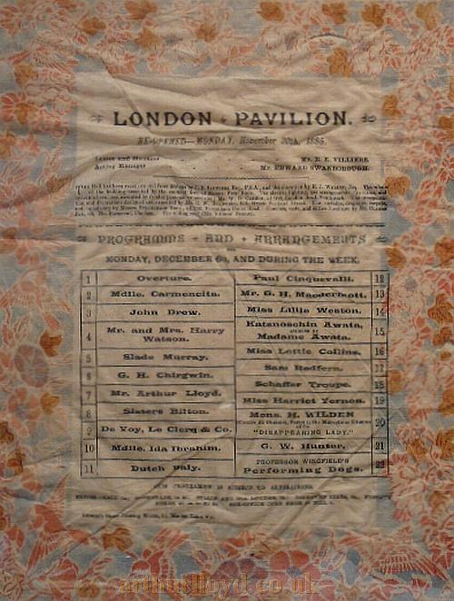 A silk programme for the London Pavilion, with Arthur Lloyd on the Bill, for the 6th of December 1886 - Courtesy Phill Winer.