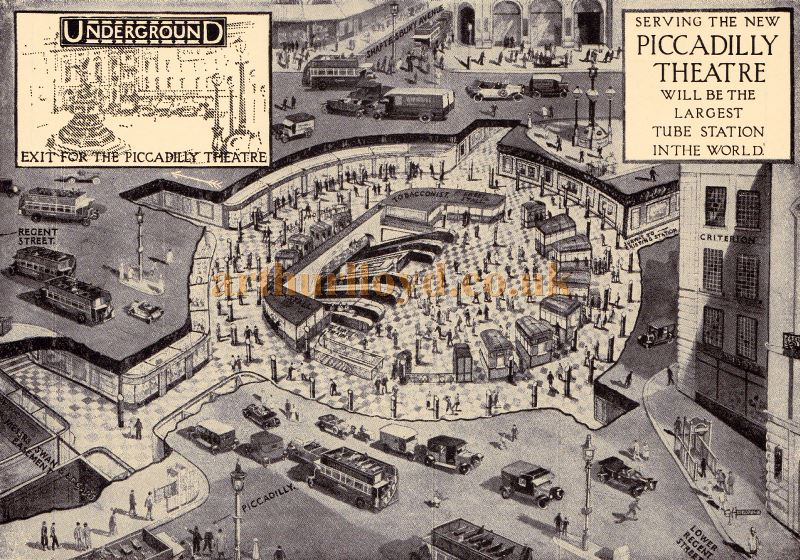 Serving the new Piccadilly Theatre will be the largest Tube Station in the World - From the Souvenir Programme produced for the opening of the Piccadilly Theatre on the 27th of April 1928 - Courtesy Adam Harrison.
