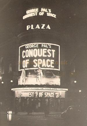 A view of the Plaza Theatre taken on the 11th of April 1955 during the run of George Pal's 'Conquest of Space' - Courtesy Allan Hailstone.