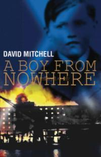 David Mitchell's 'A Boy From Nowhere'