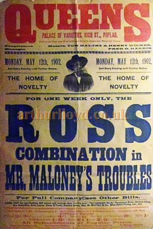 A Poster for the Ross Combination in 'Mr Maloney's Troubles' at the Queen's Theatre, Poplar in May 1902 - Courtesy Philip Mernick.