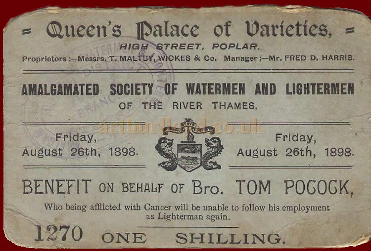 A Ticket for a Benefit for the Thames Lighterman Tom Pocock at the Queen's Palace of Varieties, Poplar in the Theatre's opening year for August the 26th, 1898 - Courtesy TAB collection (Terry Barrett).