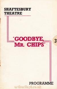 A Programme for 'Goodbye Mr. Chips' at the original Shaftesbury Theatre in 1938 - Kindly Donated by Clive Crayfourd.