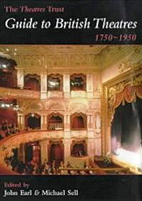 The Theatres Trust Guide to British Theatres 1750-1950' John Earl & Michael Sell.
