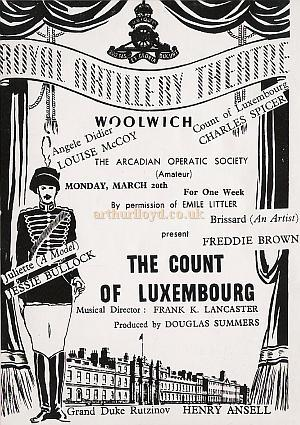 Programme for the Arcadian Operatic Society's production of 'The Count Of Luxenbourg' at the Royal Artillery Theatre. Courtesy Helen O'Brien whose Grandfather, Charles Spicer, Played the lead. Date approx. 1940 - 1945.