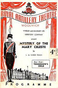 Right - Programme for 'Mystery of the Mary Celeste' at the Royal Artillery Theatre, Woolwich in May 1949 - Courtesy Michelle Bowen. - Click to see the entire programme.