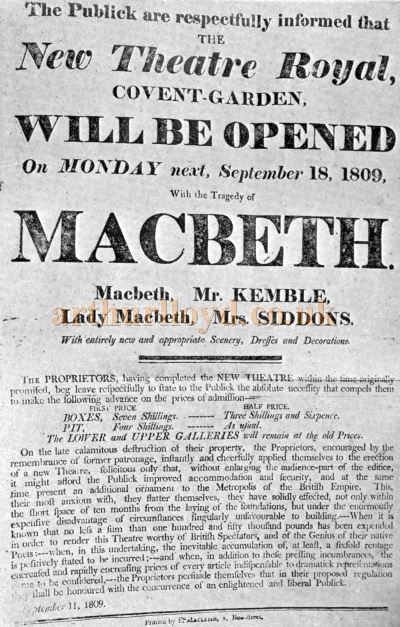 "A Bill for September the 11th 1809, announcing that ""the New Theatre Royal, Covent-Garden, will be opened On Monday next, September 18th 1809, with the Tragedy of Macbeth. The Cast included Mr. Kemble as Macbeth and Mrs. Siddons as Lady Macbeth - Reproduced in 'Shakspere to Sheridan' by Alwin Thaler, published in 1922."