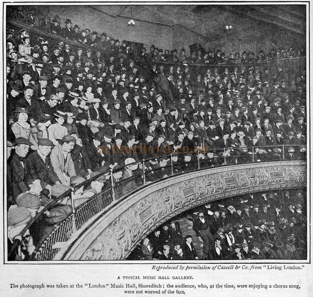 "A Typical Music Hall Gallery. The photograph was taken at the ""London"" Music Hall, Shoreditch; the audience, who, at the time, were enjoying a chorus song, were not warned of the fact. - From 'The Playgoer' 1901 - Courtesy Iain Wotherspoon."