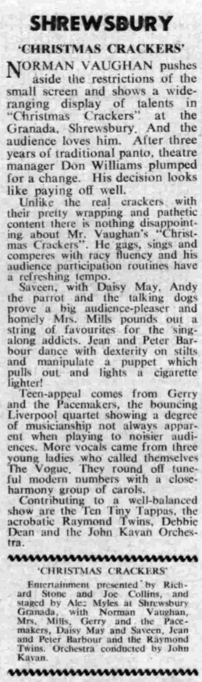 A Review for Norman Vaughan in a variety show called 'Christmas Crackers' at the Granada Theatre, Shrewsbury in 1966 - From the Stage Newspaper of January 6th 1966. Also on the Bill were Mrs. Mills and Gerry & The Pacemakers amongst others.