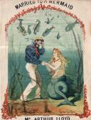 Arthur Lloyd's 1866 song 'Married to a Mermaid' - Click to Enlarge