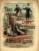 Arthur lloyd's 1891 song 'Take Your Time, Don't Hurry' - Click to Enlarge