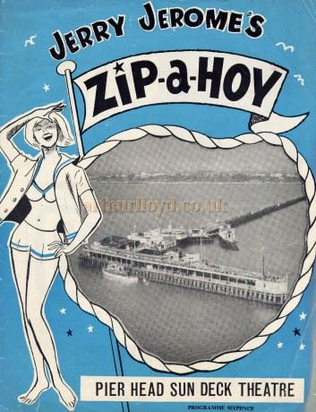 A Programme for 'Zip-a-Hoy' at the Sun Deck Theatre, Southend Pier, in the 1950s - Courtesy Robert Frise.