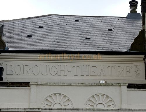 Extant signage on the former Borough Theatre, Stratford East in September 2014 - Courtesy Paul Bland.