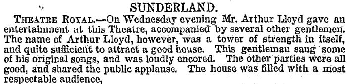 A review from the ERA for Arthur Lloyd performing at the Theatre Royal, Sunderland in February 1866