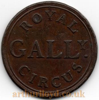 An early Entrance Token for the Gallery of the Royal Circus, Blackfriars Road, London - Courtesy Alan Judd