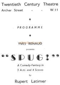 "A Programme for ""Spug"" at the Twentieth Century Theatre in late 1937 or early 1938"