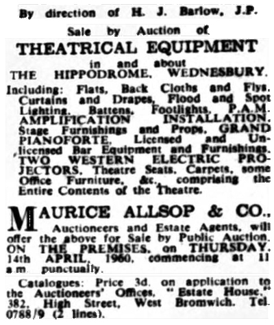 A notice for the auction of 'Theatrical Equipment' from the Hippodrome Theatre, Wednesbury in 1960 - From the Birmingham Daily Post, 5th of April 1960.