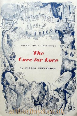 A Programme for 'The Cure For Love' by Walter Greenwood at the Westminster Theatre in the late 1940s - Courtesy Roy Cross.