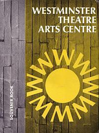 The Souvenir Book for the opening of the Westminster Theatre Arts Centre which many of the articles and images on this page are sourced - Courtesy Richard Leigh.